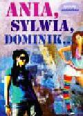 Jacewicz Martyna - Ania, Sylwia, Dominik