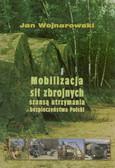 Wojnarowski Jan - Mobilizacja sił zbrojnych szansą utrzymania bezpieczeństwa Polski