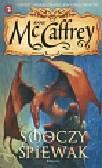 McCaffrey Anne - Smoczy śpiewak
