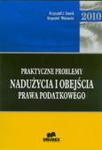 Stanik Krzysztof J., Winiarski Krzysztof - Praktyczne problemy nadużycia i obejścia prawa podatkowego 2010