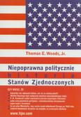 Woods Thomas E. Jr - Niepoprawna politycznie historia Stanów Zjednoczonych