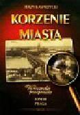 Kasprzycki Jerzy - Korzenie miasta Warszawskie pożegnania t.3