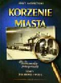 Kasprzycki Jerzy - Korzenie miasta Warszawskie pożegnania t.5