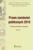 Prawo zamówień publicznych 2010 Praktyczny komentarz ekspertów