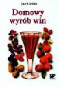 Cieślak Jan - Domowy wyrób win