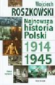Roszkowski Wojciech - Najnowsza historia Polski 1914-1945