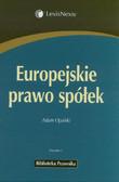 Opalski Adam - Europejskie prawo spółek