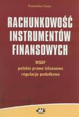 Czajor Przemysław - Rachunkowość instrumentów finansowych. MSSF – polskie prawo bilansowe, regulacje podatkowe
