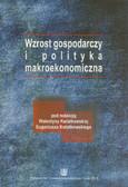 red. Kwiatkowska Walentyna, red. Kwiatkowski Eugeniusz - Wzrost gospodarczy i polityka makroekonomiczna