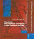 Motowidlak Tomasz - Efekty wdrażania polityki energetycznej Unii Europejskiej w zakresie rynku energii elektrycznej. Tom I-III