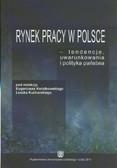 red. Kwiatkowski Eugeniusz, red. Kucharski Leszek - Rynek pracy w Polsce - tendencje, uwarunkowania i polityka państwa