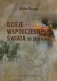 Olszewski Wiesław - Dzieje współczesnego świata od 1939 roku
