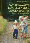 Ecler-Nocoń Beata - Wychowawcze konteksty myśli Karola Wojtyły. Rzecz dla pedagogów
