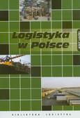 red. Fechner Ireneusz, red. Szyszka Grzegorz - Logistyka w Polsce. Raport 2009