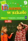 Brzózka Jolanta, Glinka Katarzyna, Harmak Katarzyna i inni - Razem w szkole 2 Podręcznik Część 9