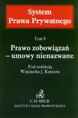 red. Katner Wojciech J. - Prawo zobowiązań – umowy nienazwane. Tom 9. System Prawa Prywatnego