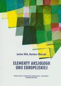 Wilk Janina, Walczak Barbara - Elementy aksjologii Unii Europejskiej