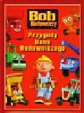 Bob Budowniczy Przygody Boba Budowniczego