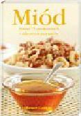 Laskin Avner - Miód Ponad 75 smakowitych i zdrowych przepisów