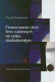 Stradomski Maciej - Finansowanie obce firm rodzinnych na rynku niedoskonałym