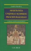 Koncewicz Tomasz Tadeusz - Aksjologia unijnego kodeksu proceduralnego