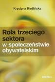 Kietlińska Krystyna - Rola trzeciego sektora w społeczeństwie obywatelskim