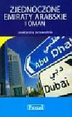 Zjednoczone Emiraty Arabskie i Oman praktyczny przewodnik