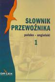 Kapusta Piotr - Polsko-angielski słownik przewoźnika. Cz. 1