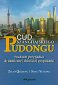 Qizheng Zhao, Yudong Shao - Cud Szanghajskiego Pudongu. Studium przypadku dynamicznej chińskiej gospodarki