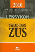 Kosacka-Łędzewicz Dorota, Olszewski Bogdan, Szóstko Ewa - Leksykon świadczeń ZUS 2010