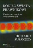 Susskind Richard - Koniec świata prawników Współczesny charakter usług prawniczych