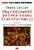 Łaciak Beata - Obyczajowość polska czasu transformacji czyli wojna postu z karnawałem