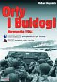 Reynolds Michael - Orły i buldogi Normandia 1944