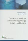 Olszewska Justyna, Rokicki Jarosław - Zamówienia publiczne Zarządzanie organizacją ludźmi i problemami