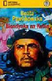 Pawlikowska Beata - Blondynka na Kubie. Na tropach prawdy Ernesta Che Guevary
