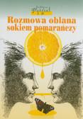 Pyrgiel Justyna - Rozmowa oblana sokiem pomarańczy
