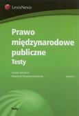 Kamiński Tomasz, Myszona-Kostrzewa Katarzyna - Prawo międzynarodowe publiczne Testy