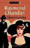 Chandler Raymond - Siostrzyczka