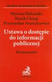 Bidziński Mariusz, Chmaj Marek, Szustakiewicz Przemysław - Ustawa o dostępie do informacji publicznej. Komentarz