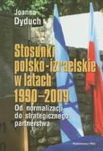 Dyduch Joanna - Stosunki polsko-izraelskie w latach 1990-2009