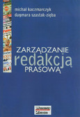 Kaczmarczyk Michał, Szastak-Zięba Dagmara - Zarządzanie redakcją prasową