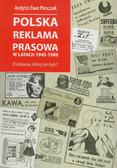 Perczak Judyta E. - Polska reklama prasowa w latach 1945-1989. O reklamie, której nie było?