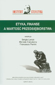 red. Lanza Sergio, red. Calcaterra Michele, red. Perrini Francesco - Etyka, finanse a wartość przedsiębiorstwa