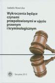 Nowicka Izabela - Wykroczenia będące czynami przepołowionymi w ujęciu prawnym i kryminologicznym