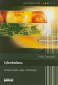 Zawojski Piotr - Cyberkultura. Syntopia sztuki, nauki i technologii