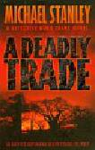 Stanley Michael - Deadly Trade