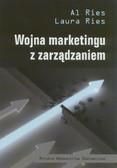 Ries Al, Ries Laura - Wojna marketingu z zarządzaniem