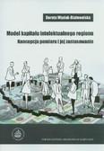 Węziak-Białowolska Dorota - Model kapitału intelektualnego regionu. Koncepcja pomiaru i jej zastosowanie