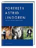 Forsell Jacob, Erseus Johan, Stromstedt Margareta - Portrety Astrid Lindgren