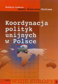 red. Mieńkowska-Norkiene Renata - Koordynacja polityk unijnych w Polsce